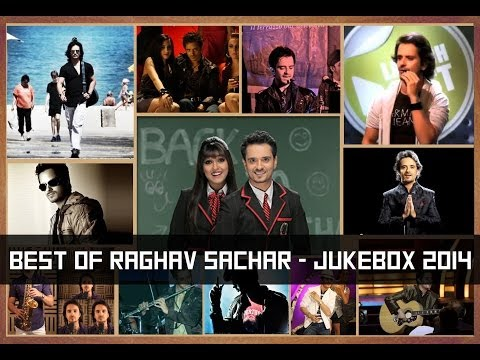 Best Of Raghav Sachar | JukeBox 2014