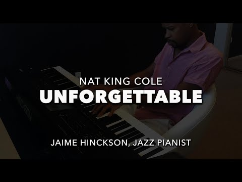 Unforgettable - Nat King Cole (Jazz Piano Cover)