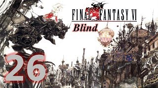 Final Fantasy VI Blind - Episode 26: How to Save a Life