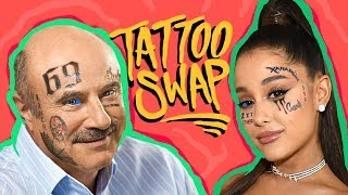 Celebrity Tattoo Swap!   (Ariana Grande, Tekashi69, Dr. Phil)