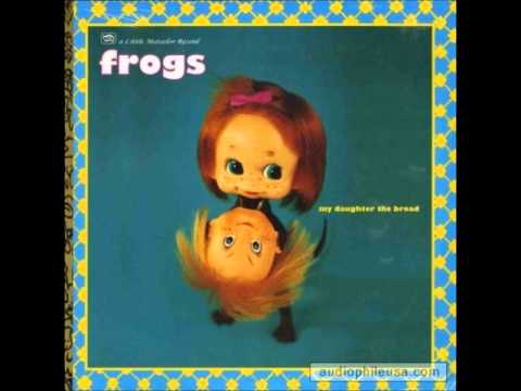Frogs - Im Sad The Goat Died Today