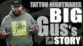 Tattoo Nightmares Big Gus on talesofthetatt.com