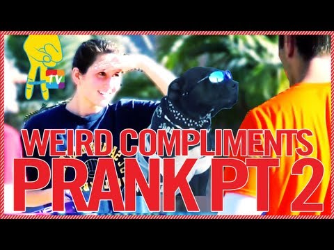 Weird Compliments Prank PART 2