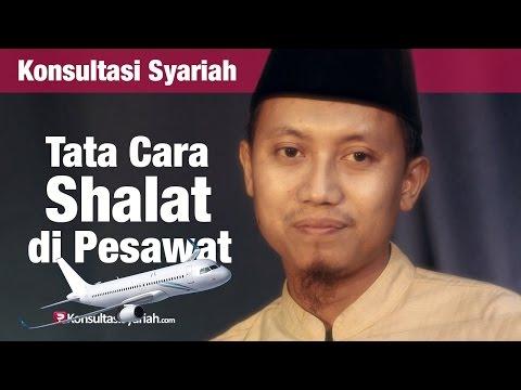 Konsultasi Syariah: Tata Cara Shalat di Pesawat - Ustadz Ammi Nur Baits