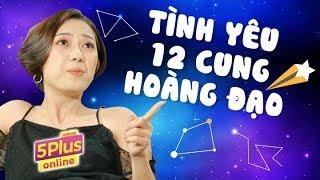 5Plus Online | Tình Yêu 12 Cung Hoàng Đạo | Tập Full | Phim Hài 2019
