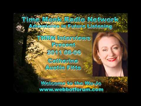 Catherine Austin Fitts ~ TMRN 2011 08~06 Time Monk Radio Interviews Present: