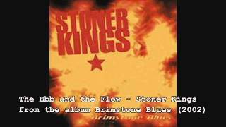 Watch Stoner Kings The Ebb And The Flow video