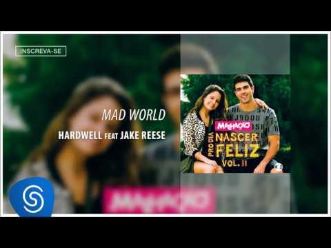 Mad World - Hardwell feat Jake Reese (Malhação - Pro Dia Nascer Feliz, vol II) [Áudio Oficial]