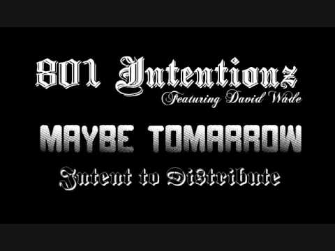 801 Intentionz - Maybe Tomarrow