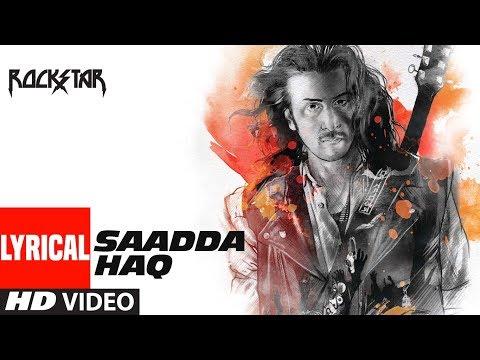 Lyrical : Sadda Haq Video Song  | Rockstar | Ranbir Kapoor | Mohit Chauhan | A.R. Rahman