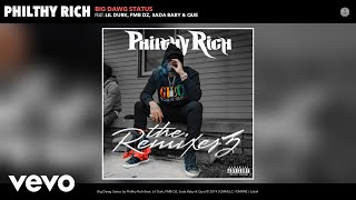 Philthy Rich - Big Dawg Status (Remix) (Audio) Remix ft. Lil Durk, FMB DZ, Sada Baby, Que