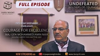 Undefeated Episode 6  Courage for Excellence   Maj Gen Md Amin Naik   Full Episode Director's Cut