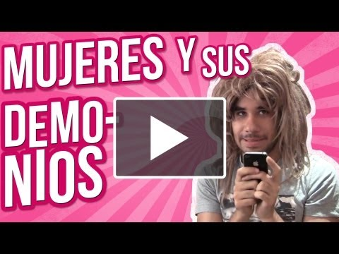 ME ASALTARON (MUJERES Y SUS DEMONIOS)