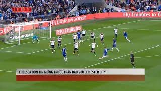 Tin Thể Thao 24h Hôm Nay (7h - 9/9): Chelsea Đón Tin Mừng TRước Trận Đấu Với Leicester City