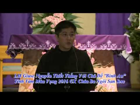 LM Giuse Nguyen Thiet Thang Chu De Binh An Tinh Tam Mua Vong 2016 GX Chua Ba Ngoi San Jose Phan 1