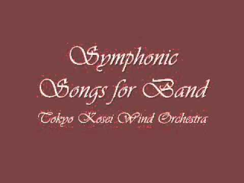 Symphonic Songs for Band.Tokyo Kosei Wind Orchestra.
