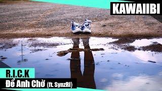 Để Anh Chờ - R.i.c.k ft. SynzRi [ Video Lyrics ]