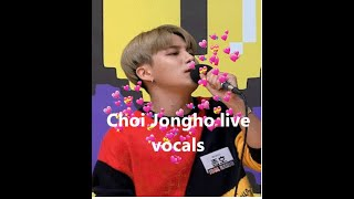Choi Jongho live performance vocals~ a needed compilation