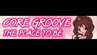 CORE GROOVE 「THE PLACE TO BE LONG」