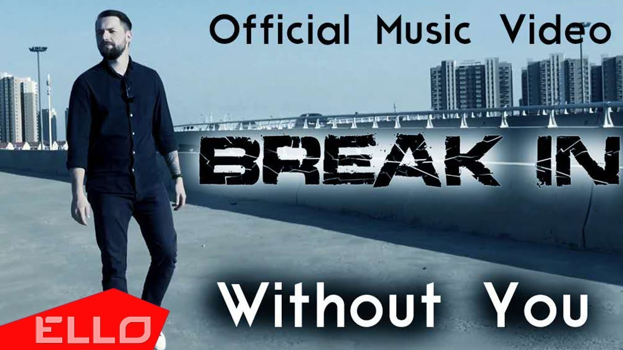 BREAK IN - Without You