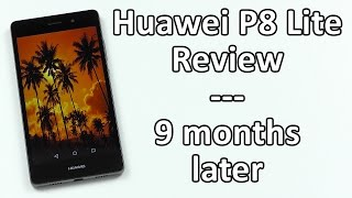 Huawei P8 Lite Review | 9 months later