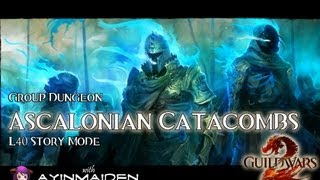 Group Dungeon – Ascalonian Catacombs