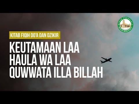 Keutamaan Laa Haula Wa Laa Quwwata Illa Billah  - Ustadz Ahmad Zainuddin Al-Banjary