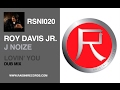 ROY DAVIS JR. - LOVIN YOU (HOUSE MUSIC) FEAT. J-NOIZE (DUB MIX)