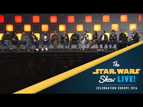 Rogue One: A Star Wars Story Panel | Star Wars Celebration Europe 2016