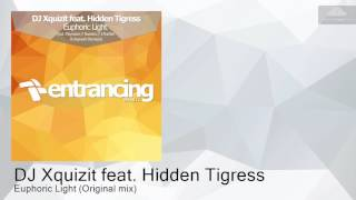 ENTRM081 DJ Xquizit feat. Hidden Tigress - Euphoric Light (Original mix) [Progressive Trance]