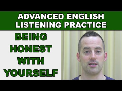 Being Honest with Yourself - Advanced English Listening Practice - 37 - EnglishAnyone.com