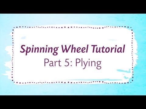 Spinning Wheel Tutorial Part 5: Plying