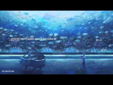 Nightcore - Kokoro wa Itsumo Anata no Soba ni (White Album 2)