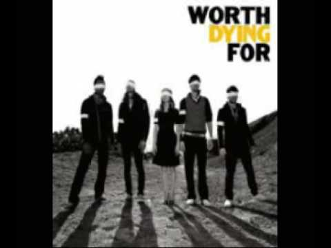Worth Dying For - Unafraid