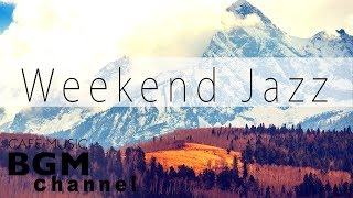 Weekend Jazz Music - Relaxing Cafe Music - Jazz Hiphop & Smooth Jazz Music