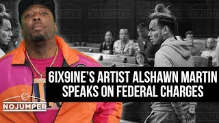 6ix9ine's artist Alshawn Martin speaks on Federal Charges