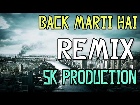 Back Marti He - SK Production    DJ's OF Mumbai   
