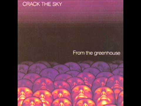 Crack The Sky - From The Greenhouse