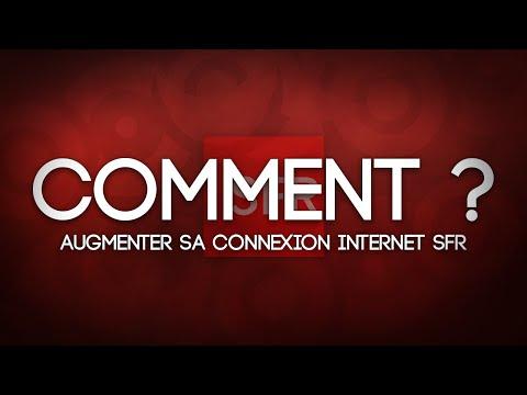 Comment augmenter sa connexion sfr la r ponse est sur - Comment ameliorer sa connexion internet ...