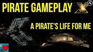 X4 Foundations Pirate Gameplay - A Pirate's Life for Me