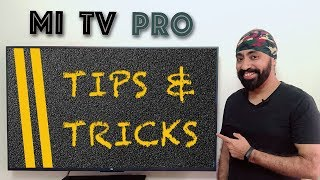 Tips & Tricks - Mi Tv PRO 4 /4A/ 4C