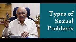 Types Of  Sexual Problems - Dr. D Narayana Reddy