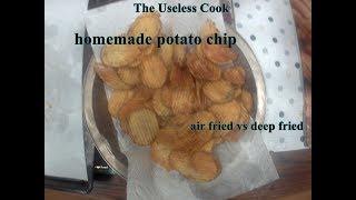 Home Made Potato Chips: Air Fried vs Deep Fried