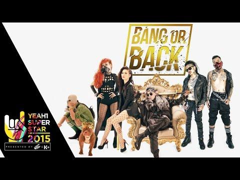 Bang or Back | Karik | Yeah1 Superstar  (Official Music video)