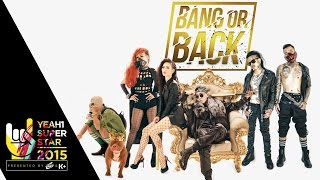 Video clip Bang or Back | Karik | Yeah1 Superstar  (Official Music video)