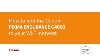 03. How to add the Canon PIXMA G4600 MegaTank to your Wi-Fi network