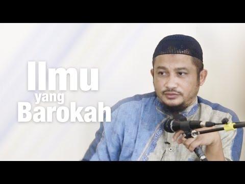 Kajian Umum : Ilmu Yang Barokah - Ustadz Abdullah Taslim