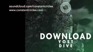 Yost -  Dive [Constant Circles Free Download 003]