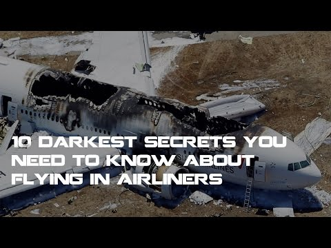 10 Darkest Secrets You Need To Know About Flying