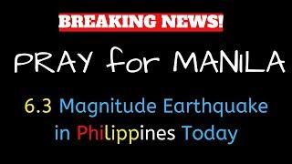 Breaking News Today: 6.3 Magnitude EARTHQUAKE IN MANILA